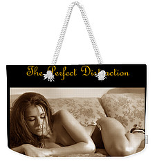 The Perfect Distraction Weekender Tote Bag