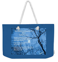 The Pleasant Countenance Of The Moon Weekender Tote Bag