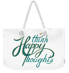 Weekender Tote Bag featuring the drawing Think Happy Thoughts by Cindy Garber Iverson
