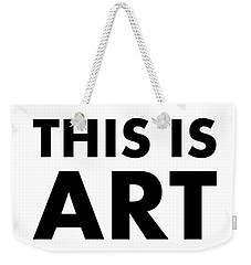 This Is Art Weekender Tote Bag