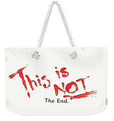 This Is Not The End Weekender Tote Bag