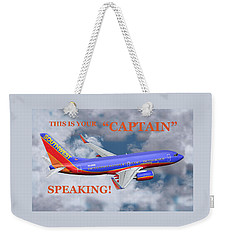 This Is Your Captain Speaking Southwest Airlines Weekender Tote Bag