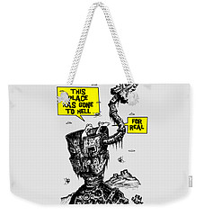 This Place Has Gone To Hell Weekender Tote Bag