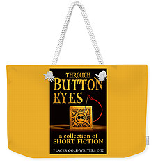 Through Button Eyes Weekender Tote Bag