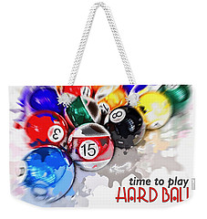 Time To Play Hard Ball White Weekender Tote Bag