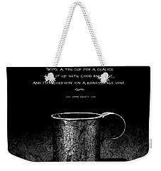 Tin Cup Chalice Lyrics Weekender Tote Bag