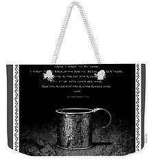 Weekender Tote Bag featuring the photograph Tin Cup Chalice Lyrics With Wavy Border by John Stephens