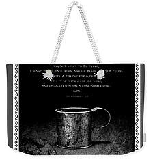 Tin Cup Chalice Lyrics With Wavy Border Weekender Tote Bag by John Stephens