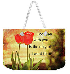 Weekender Tote Bag featuring the photograph Together With You by Trina Ansel