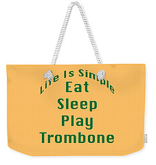 Trombone Eat Sleep Play Trombone 5517.02 Weekender Tote Bag by M K  Miller