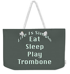 Trombone Eat Sleep Play Trombone 5518.02 Weekender Tote Bag by M K  Miller
