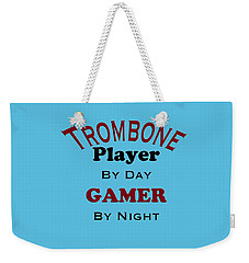 Trombone Player By Day Gamer By Night 5626.02 Weekender Tote Bag