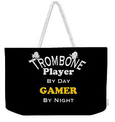 Trombone Player By Day Gamer By Night 5627.02 Weekender Tote Bag