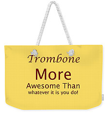 Trombones More Awesome Than You 5557.02 Weekender Tote Bag