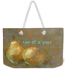 Two Of A Pear Weekender Tote Bag by Suzanne Powers