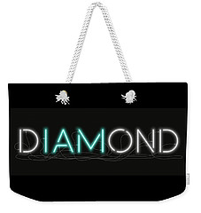 U Are Diamond - Neon Sign 1 Weekender Tote Bag