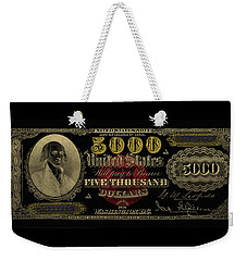 Weekender Tote Bag featuring the digital art U.s. Five Thousand Dollar Bill - 1878 $5000 Usd Treasury Note In Gold On Black  by Serge Averbukh