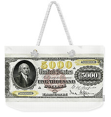 Weekender Tote Bag featuring the digital art U.s. Five Thousand Dollar Bill - 1878 $5000 Usd Treasury Note  by Serge Averbukh