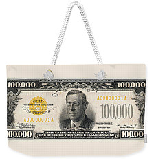 Weekender Tote Bag featuring the digital art U.s. One Hundred Thousand Dollar Bill - 1934 $100000 Usd Treasury Note  by Serge Averbukh