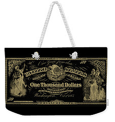 Weekender Tote Bag featuring the digital art U. S. One Thousand Dollar Bill - 1863 $1000 Usd Treasury Note In Gold On Black by Serge Averbukh