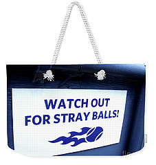 Us Open Tennis Watch Out For Stray Balls Sign Weekender Tote Bag