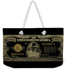 Weekender Tote Bag featuring the digital art U.s. Ten Thousand Dollar Bill - 1934 $10000 Usd Treasury Note In Gold On Black by Serge Averbukh