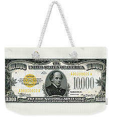 Weekender Tote Bag featuring the digital art U.s. Ten Thousand Dollar Bill - 1934 $10000 Usd Treasury Note by Serge Averbukh