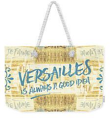 Versailles Is Always A Good Idea Golden Gate Weekender Tote Bag