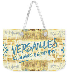 Versailles Is Always A Good Idea Golden Gate Weekender Tote Bag