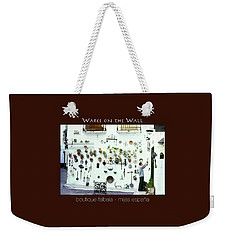 Wares On The Wall Poster Weekender Tote Bag