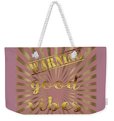 Warning, Good Vibes Typography Weekender Tote Bag by Georgeta Blanaru