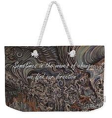 Waves Of Change Weekender Tote Bag