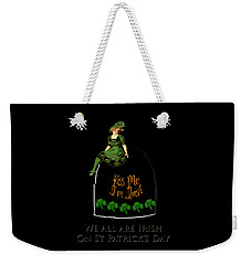 Weekender Tote Bag featuring the digital art We All Irish This Beautiful Day by Asok Mukhopadhyay
