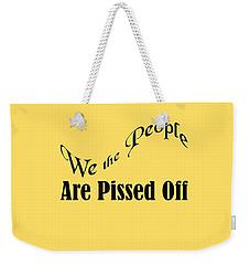 We The People Are Pissed Off 5460.02 Weekender Tote Bag