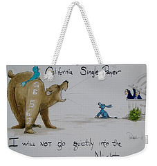 We Will Not Go Quietly Weekender Tote Bag