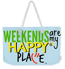 Weekends Are My Happy Place Weekender Tote Bag
