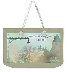 Weekender Tote Bag featuring the photograph We're Saving You A Spot by Sandy Moulder