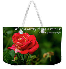 What A Lovely Thing A Rose Is Weekender Tote Bag
