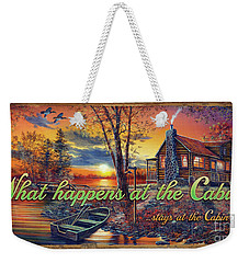 What Happens At The Cabin Weekender Tote Bag