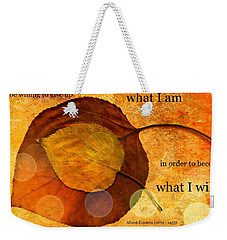 What I Will Be Weekender Tote Bag