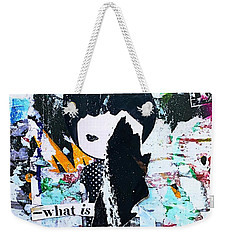 What Is ... Weekender Tote Bag