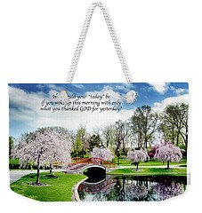 How Would Your Today Be Weekender Tote Bag