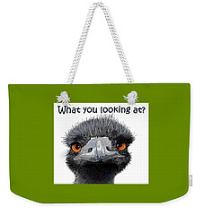 What You Looking At? Weekender Tote Bag