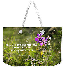 When 'i' Replaced With 'we' Weekender Tote Bag