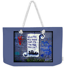 When The Rich Wage War It's The Poor Who Suffer Weekender Tote Bag by Peter Gumaer Ogden