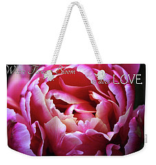 Where Flowers Bloom Weekender Tote Bag