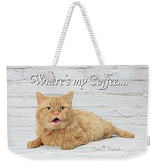 Where's My Coffee? Weekender Tote Bag