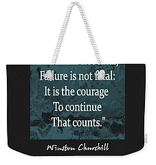 Winston Churchill Quote Weekender Tote Bag by Dan Sproul