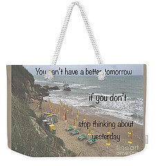 Wisdom Quote -tomorrow Yesterday Weekender Tote Bag