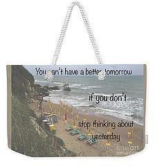 Wisdom Quote -tomorrow Yesterday Weekender Tote Bag